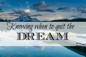 KNOWING-WHEN-TO-QUIT-THE-DREAM