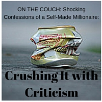 Crushing It with Criticism (1)