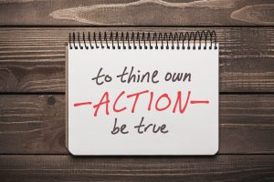 to thine own action be true