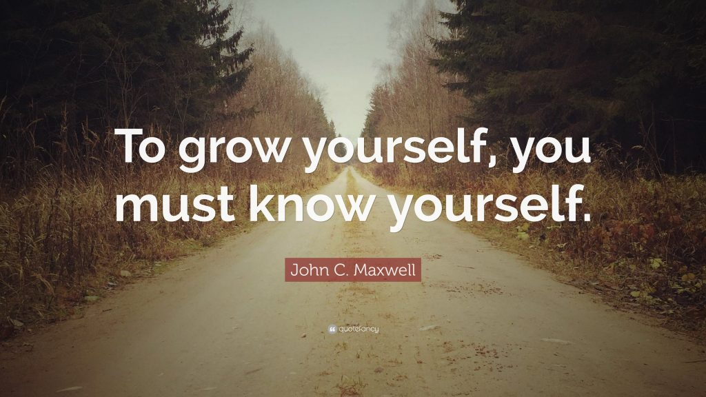 Grow yourself - Know yourself