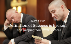 Why your definition of success is broken
