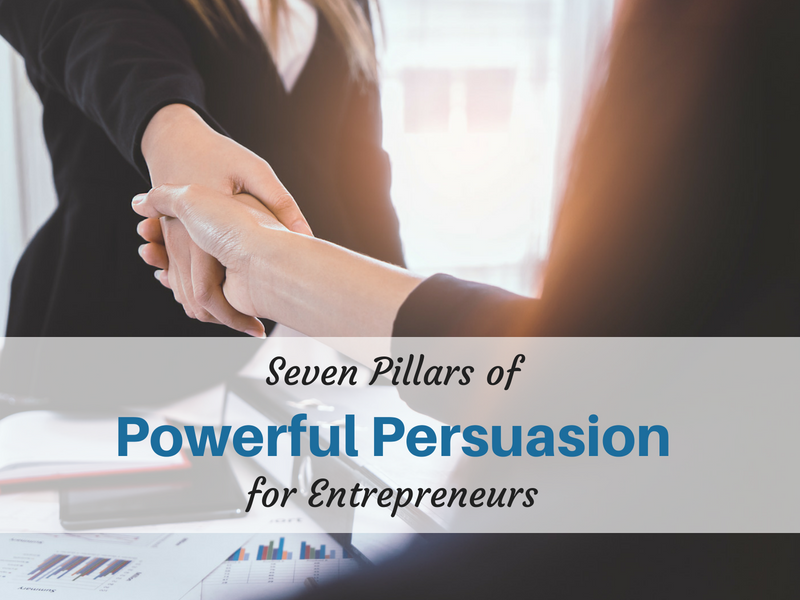 Powerful persuasion for entrepreneurs