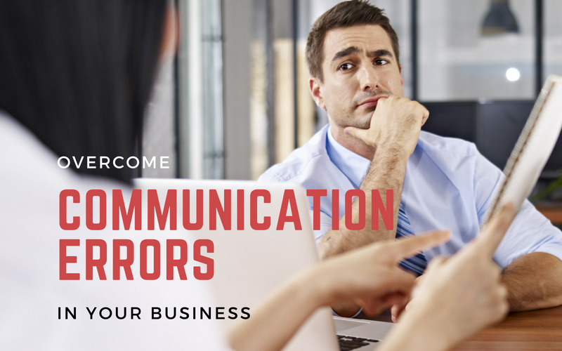 Overcome Communication Errors In Your Business