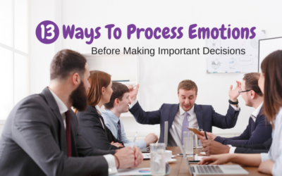 13 Ways To Process Emotions Before Making Important Decisions