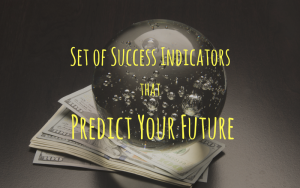 Success indicators that predict your future