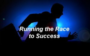 Running the race to success