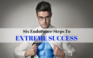Extreme success in 6 steps
