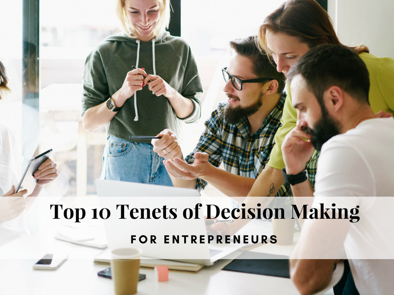 Decision Making Tenets for Entrepreneurs