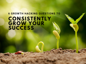 Grow your success - 6 questions