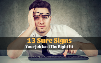 13 Sure Signs Your Job Isn't The Right Fit